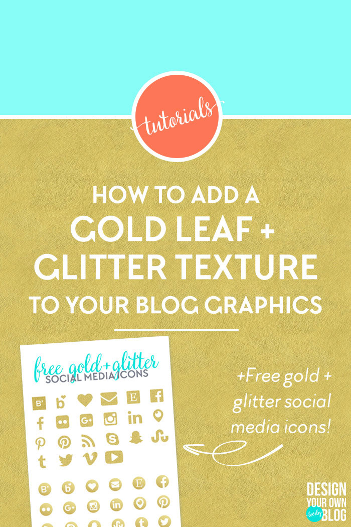 Tutorial: How to add a golf leaf or glitter texture to your blog graphics. Add it to text, shapes, icons or patterns! Super easy!! Plus download my free gold foil and gold glitter social media icon sets! Check it out on www.designyourownblog.com!