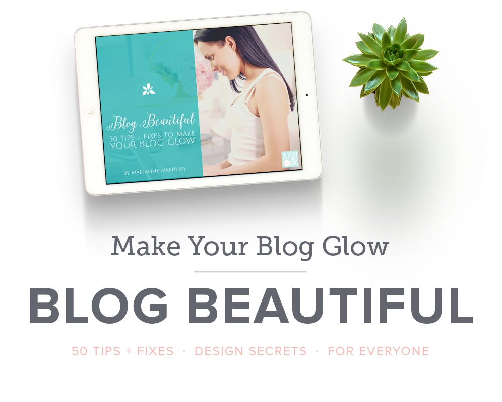 Blog Beautiful: 50 Tips + Fixes to Make Your Blog Glow!