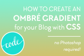 How to Create a CSS Ombré (gradient) Background for Your Blog