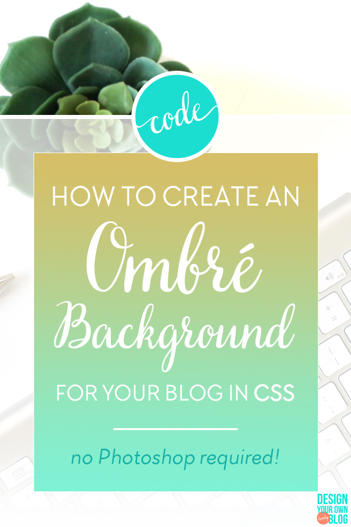 How to Create a CSS ombre gradient blog background. Another simple tutorial from DesignYourOwnBlog.com. Plus sign up right now for my free video training workshop on CSS just for bloggers!