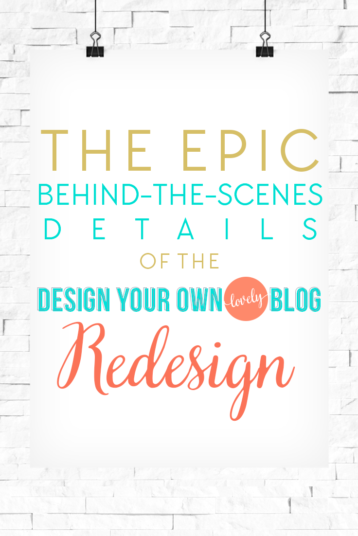 The Epic Behind-the-Scenes Details of the Design Your Own (lovely) Blog's Redesign