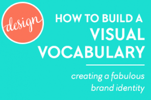 How to build a visual vocabulary: creating a fabulous brand identity using tone words and visuals. More on www.designyourownblog.com
