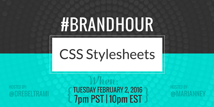 Join the #brandhour Twitter chat 1st Tuesdays at 7pm PT/10pm ET! This month we're talking about #CSS and #stylesheets! Follow @marianney and @DreBeltrami for the prompts. See you on Twitter!