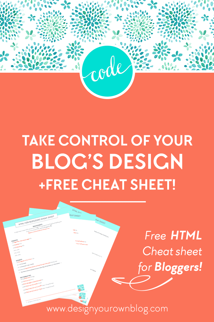 Design Your Own Website or Blog. Take control of your blog's design with HTML + CSS. Get your free CSS for Bloggers cheat sheet right now! Go to http://designyourownblog.com/html-cheatsheet-pin