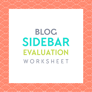 Free Download: Blog sidebar evaluation worksheet. What do you really need to keep in your sidebar? Get this and more free goodies at www.DesignYourOwnBlog.com