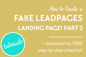 How to Offer Content Upgrades with a Fake LeadPages Landing Page – Part 2