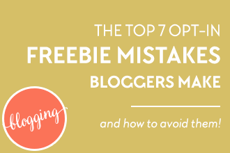 The Top 7 Opt-in Freebie Mistakes Bloggers Make and How to Avoid Them. A post by Natalie Gowan. Learn more about blogging and blog design on www.DesignYourOwnBlog.com.