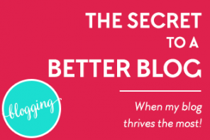 The Secret to a Better Blog!