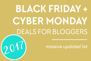 Massive Black Friday / Cyber Monday Deals for Bloggers 2017