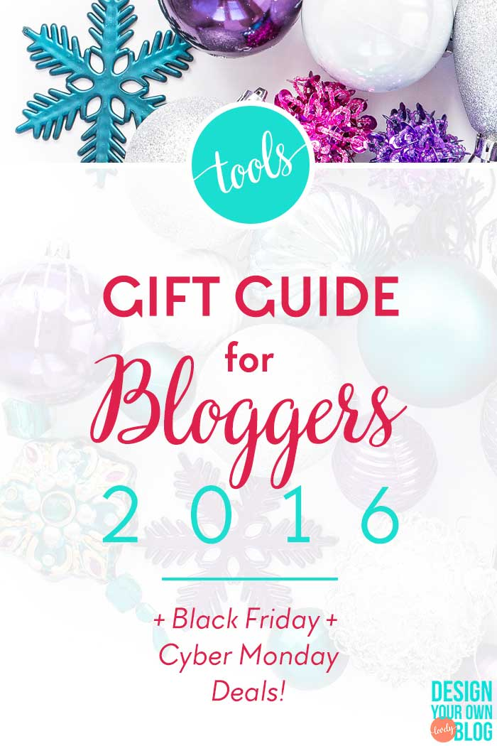 Gift Guide for Bloggers 2016 (+Black Friday, Cyber Monday Deals!) - What to ask for for Christmas from DesignYourOwnBlog.com