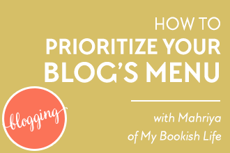 How To Prioritize Your Blog's Menu Like A Pro - on DesignYourOwnBlog.com