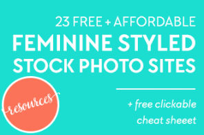 23 Sites for Free + Affordable Feminine Styled Stock Photography!