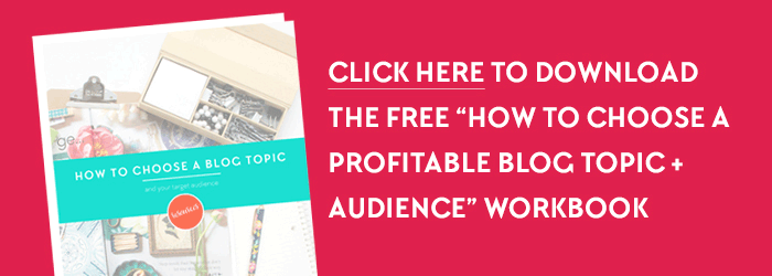 """Click here to download the """"How to Choose a Profitable Blog Topic and Target Audience for your Blog"""" Workbook for FREE! I want to help you finally figure out what the heck to blog about! :) Only on www.DesignYourOwnBlog.com"""
