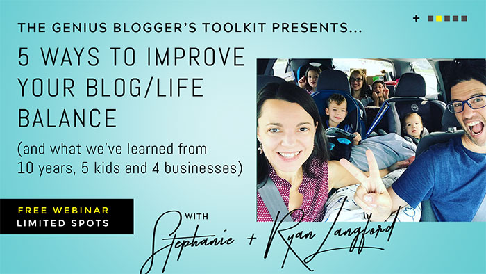 "Maybe you've struggled with work-life balance (haven't we all)? Ryan and Stephanie Langford want to share their story, struggles and solutions in their webinar: ""5 Ways to Improve Your Blog/Life Balance (and What We've Learned from 10 Years, 5 Kids and 4 Businesses)."" Register here for this one (Wednesday at 7pm ET)"