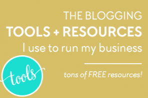 The Blogging Tools + Resources I Use to Run My Business