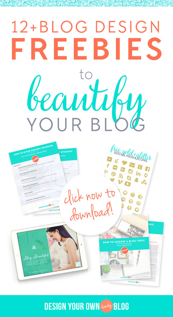 Click here to access 12+ blog design freebies to help you beautify your blog! All from www.DesignYourOwnBlog.com!