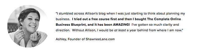 One of the ways to build trust on your blog: Showcasing testimonials from your readers, clients, or customers. (And bonus points if you can add a photo beside each testimonial to add weight and authenticity to their words.) It doesn't have to be anything crazy, but a short and sweet explanation of how you helped them and their name and title works perfectly! Just like Allison from Wonderlass.com did.