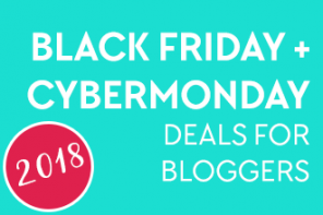 Massive Black Friday / Cyber Monday Deals for Bloggers 2018