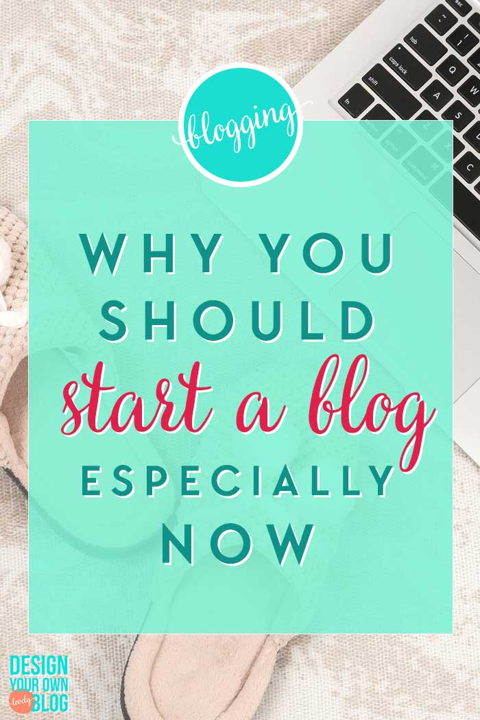 Why you should start a blog, especially in these hard times! Visit designyourownblog.com to learn how to start a blog the right way and beautifully too!