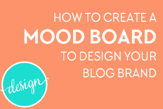 How to Create a Mood Board to Design Your Blog Brand - Design Your Own Blog