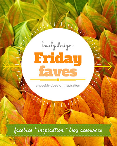 Friday Faves #11: a weekly dose of lovely design inspiration