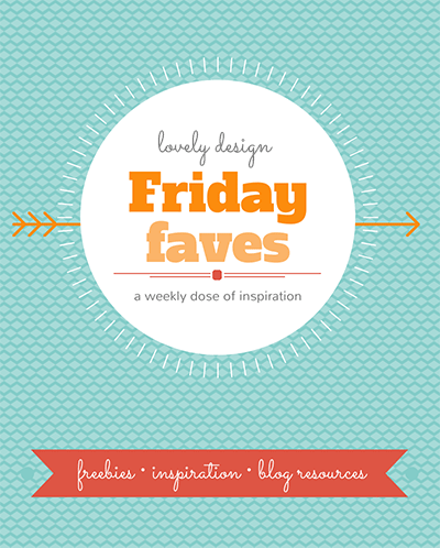 Friday Faves #7: a weekly dose of lovely design inspiration