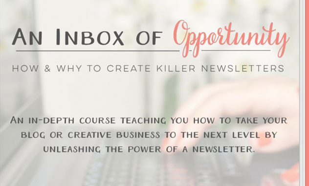An Inbox of Opportunity. Creating Killer Newsletters for Bloggers. Learn more and sign up here!