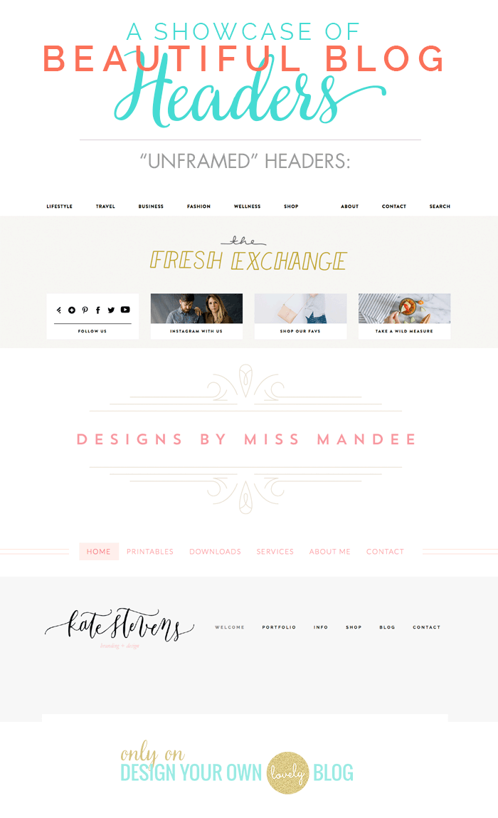 Beautiful blog headers that are not framed within the rest of the blog's borders. See more beautiful blog headers at DesignYourOwnBlog.com