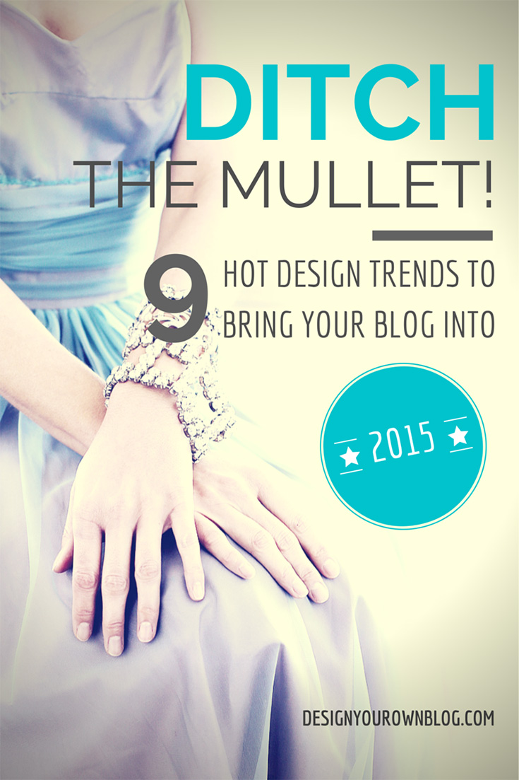 9 Blog Design Trends of 2015! See them all on www.DesignYourOwnBlog.com!