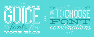 Beginner's Guide to Fonts for Your Blog: How to Choose Font Combinations