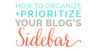 How to Organize and Prioritize Your Blog's Sidebar. Part of the May monthly series all about sidebars on DesignYourOwnBlog.com!
