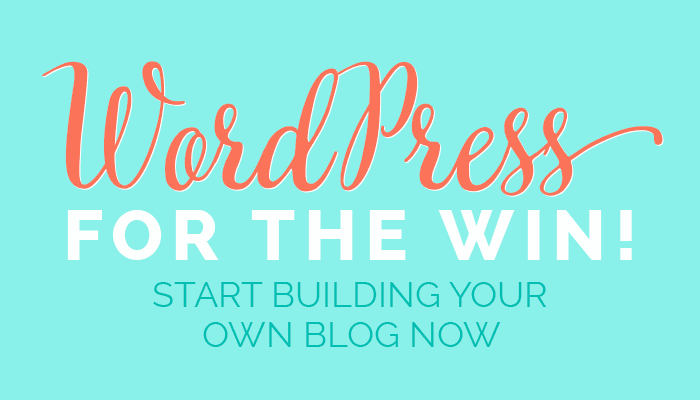 WordPress for the Win! Start building your WordPress blog now! How to Start a Blog with DesignYourOwnBlog.com